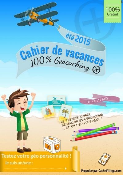 Le Cahier de Vacances 100% Géocaching et 100% gratuit - 2015