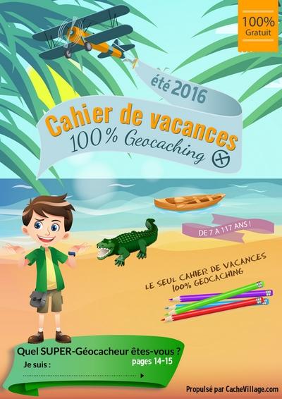 Le Cahier de Vacances 100% Géocaching et 100% gratuit - 2016