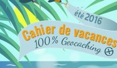 Le cahier de vacances 100% Géocaching et 100% gratuit - été 2016