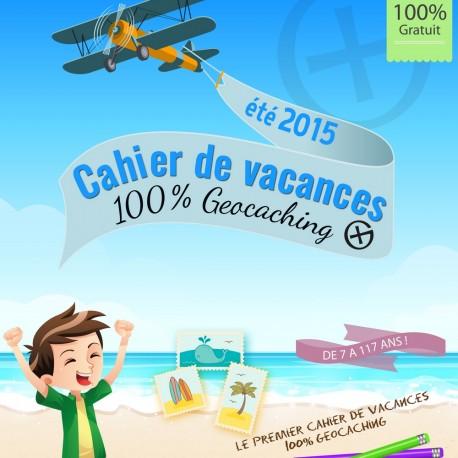 Cahier de Vacances 100% Géocaching - 2015