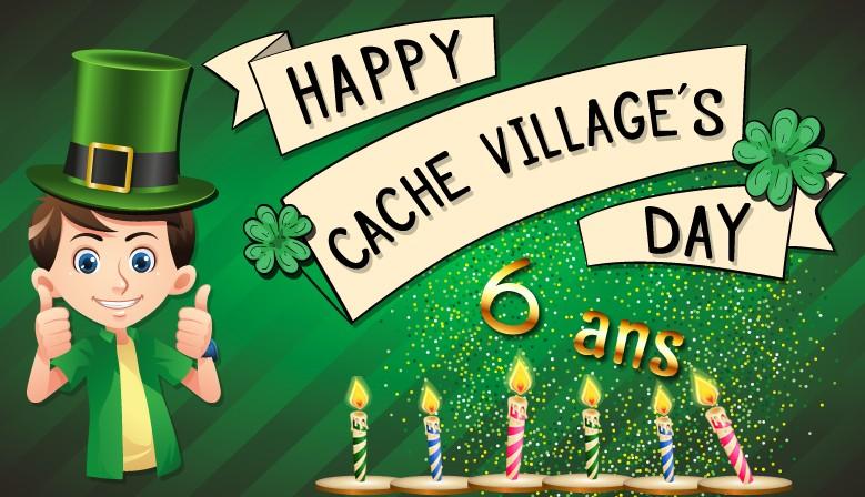 Cache Village a 6 ans, profitez de la semaine anniversaire !