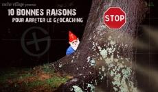 10 bonnes raisons pour arrêter le Géocaching