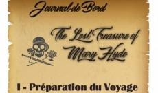 Journal de bord - Chapitre I - The Lost Treasure of Mary Hyde