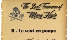 Journal de bord - Chapitre II - The Lost Treasure of Mary Hyde