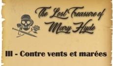 Journal de bord - Chapitre III - The Lost Treasure of Mary Hyde