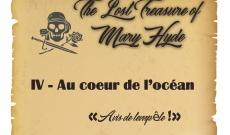 Journal de bord - Chapitre IV - The Lost Treasure of Mary Hyde
