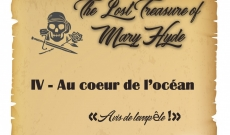 Journal de bord - Chapitre IV - The Lost Treasure of Mary Hyde