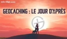 Geocaching : le jour d'Après